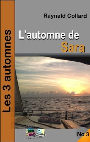 Lautomne de Sara (Les 3 automnes #3) Raynald Collard