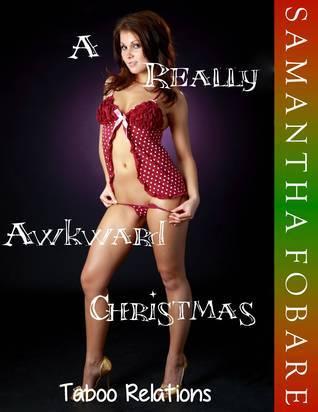 A Really Awkward Christmas: Taboo Relations  by  Samantha Fobare