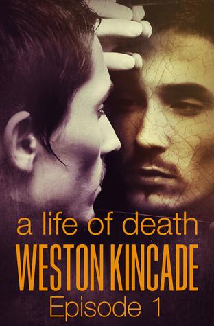 A Life of Death: 1 Weston Kincade