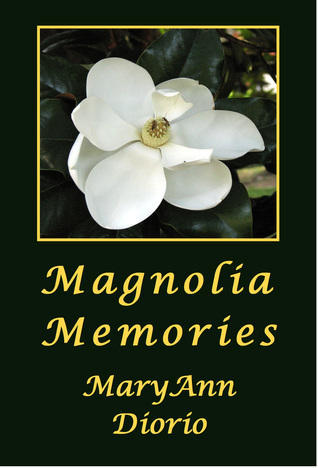 Magnolia Memories  by  MaryAnn  Diorio