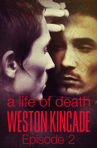 A Life of Death: 2 Weston Kincade