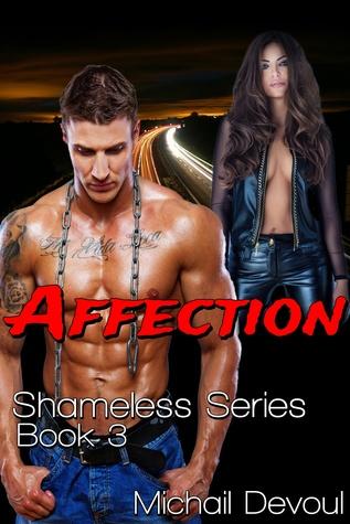 Affection: Shameless Series, Book 3  by  Michail Devoul