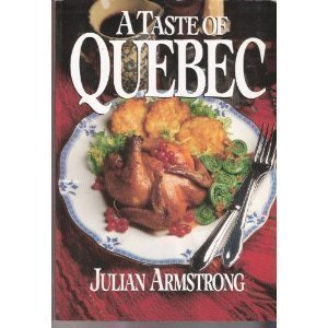 Taste of Quebec  by  Julian Armstrong