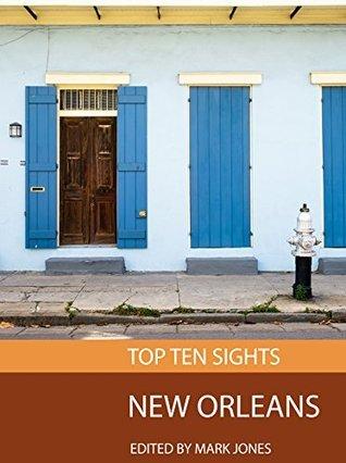 Top Ten Sights: New Orleans Mark    Jones