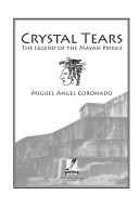 Crystal Tears: The Legend of the Mayan Prince Miguel Angel Coronado