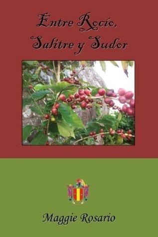 ENTRE ROCIO, SALITRE Y SUDOR Maggie Rosario