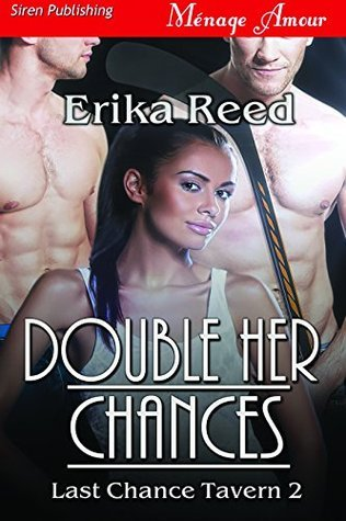 Double Her Chances [Last Chance Tavern 2]  by  Erika Reed