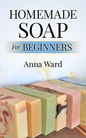 Homemade Soap For Beginners Anna Ward