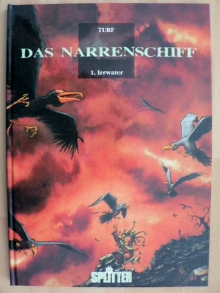 Das Narrenschiff, Band 1:  Irrwater  by  Turf