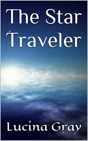 The Star Traveler  by  Lucina Gray