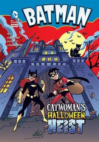 Batman: Catwomans Halloween Heist  by  Eric Fein