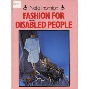 Fashion for Disabled People Nellie Thornton