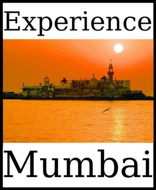 Experience Mumbai: a travel guide (2012) Dolphin Books