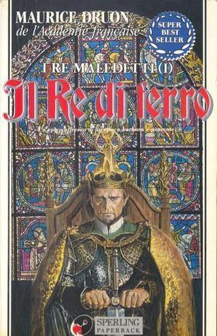 Il Re di ferro  by  Maurice Druon