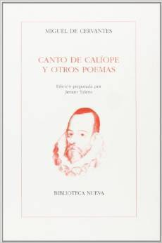 Canto de Caliope y Otros Poemas  by  Miguel de Cervantes Saavedra