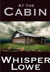 At The Cabin Whisper Lowe