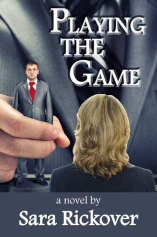 Playing the Game (PlayLand Book 1) Sara Rickover