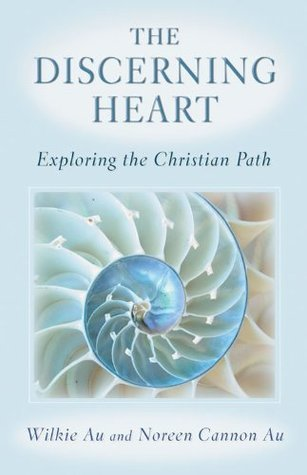 Discerning Heart, The: Exploring the Christian Path  by  Wilkie Au and Noreen Cannon Au