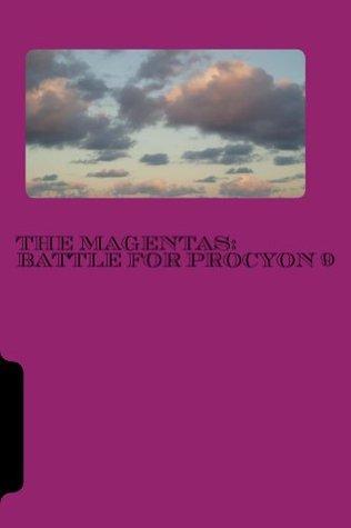 The Magentas: Battle for Procyon 9 Necole D Rogers