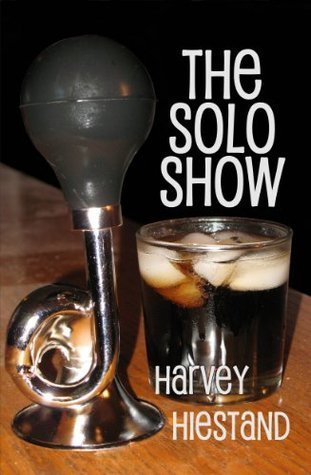 The Solo Show  by  Harvey Hiestand