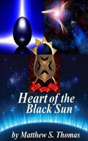 Heart of the Black Sun Matthew S. Thomas