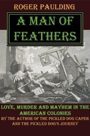 A Man of Feathers (The Seney Chronicles Book 2) Roger Paulding