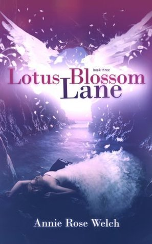 Lotus Blossom Lane (Saving Angels Series Book 3) Annie Rose Welch