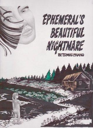 Ephemerals Beautiful Nightmare Tomas Priano
