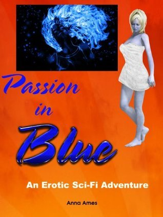 Passion in Blue: An Erotic Sci-Fi Adventure  by  Anna Ames