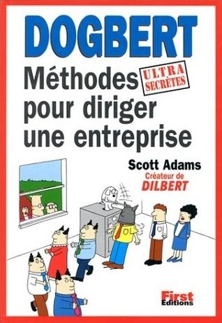 Dogbert: méthodes ultrasecrètes pour diriger une entreprise Scott Adams