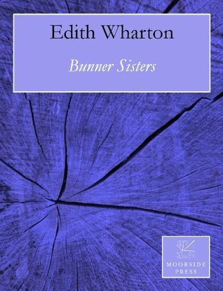 Bunner Sisters (Annotated) Edith Wharton