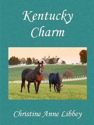 Kentucky Charm Christine Anne Libbey
