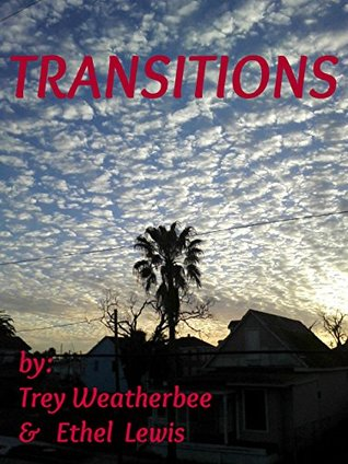 Transitions  by  Trey Weatherbee