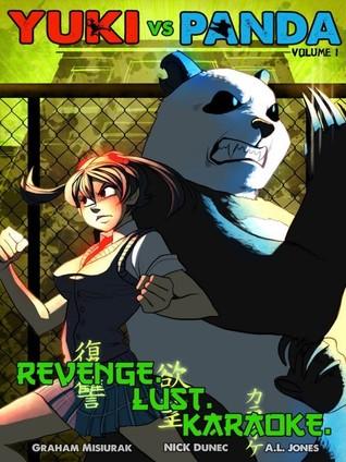 Yuki vs Panda, Volume 1: Revenge. Lust. Karaoke. Graham Misiurak