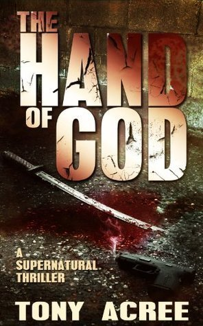 The Hand of God (The Victor McCain Series Book 1) Tony Acree