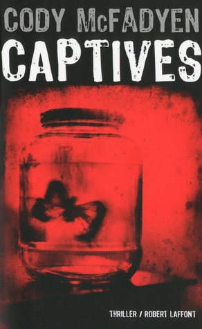Captives (Smoky Barrett #4)  by  Cody McFadyen