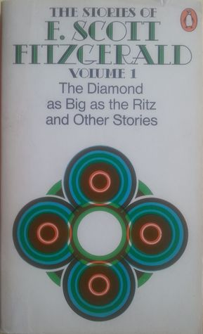 The Stories of F. Scott Fitzgerald Volume 1. The Diamond as Big as the Ritz and Other Stories F. Scott Fitzgerald