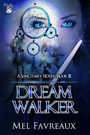 Dream Walker (A Sanctuary Novel Book 3)  by  Mel Favreaux
