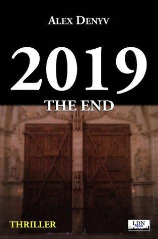 2019: The End Alex Denyv