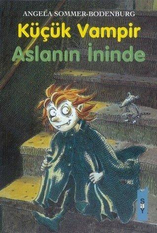 Küçük Vampir Aslanın İninde  by  Angela Sommer-Bodenburg