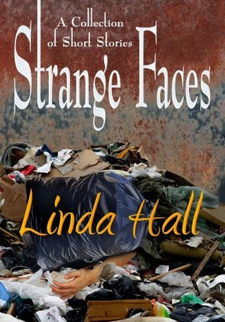 Strange Faces  by  Linda Hall
