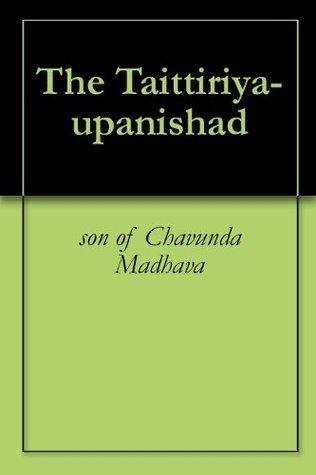 The Taittiriya-upanishad  by  son of Chavunda Madhava