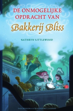 De onmogelijke opdracht van Bakkerij Bliss (Bakkerij Bliss 3)  by  Kathryn Littlewood