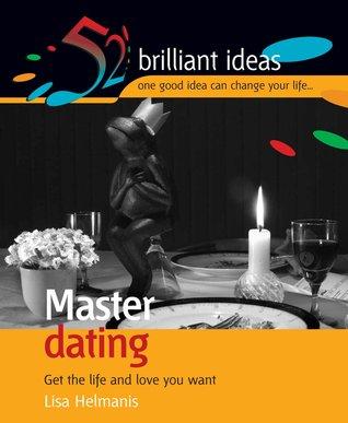 Master Dating (52 Brilliant Ideas) Lisa Helmanis