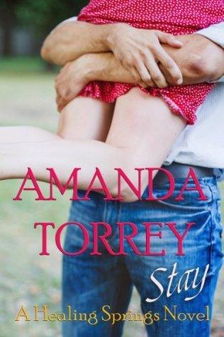 Stay (Healing Springs, #2)  by  Amanda Torrey