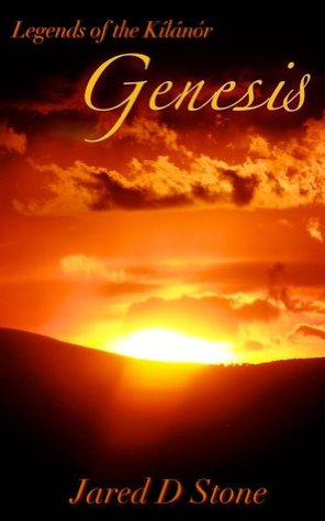 Genesis (Legends of the Kilanor Book 1) Jared  Stone