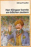 Herr Klingsor konnte ein bißchen zaubern Otfried Preußler