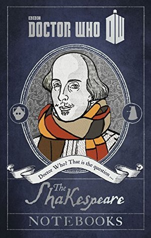 Doctor Who: The Shakespeare Notebooks: The Shakespeare Notebooks Justin Richards