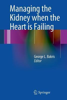 The Kidney in Heart Failure George L. Bakris