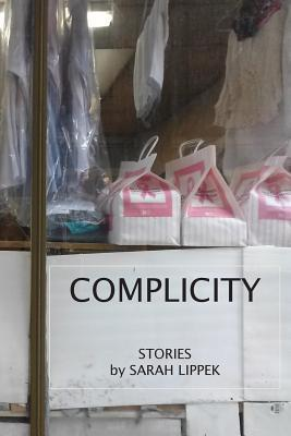 Complicity: Short Stories Sarah Lippek